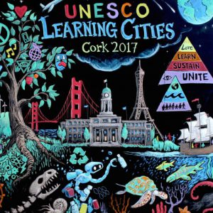 Achieving sustainable development through learning cities: Cork Call to Action
