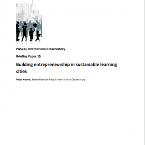 PASCAL Briefing Paper 15 – Building entrepreneurship in sustainable learning cities